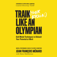 Train Your Brain Like an Olympian - Gold Medal Techniques to Unleash Your Potential at Work (Unabridged)