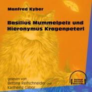 Basilius Mummelpelz und Hieronymus Kragenpeter (Ungekürzt)