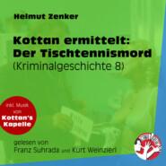 Der Tischtennismord - Kottan ermittelt - Kriminalgeschichten, Folge 8 (Ungekürzt)