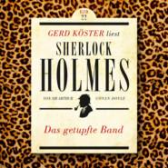 Das getupfte Band - Gerd Köster liest Sherlock Holmes, Band 22 (Ungekürzt)