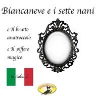 Fiabe in italiano, Biancaneve \/ Il brutto anatroccolo \/ Il piffero magico