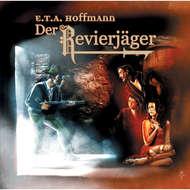 E.T.A. Hoffmann, Folge 4: Der Revierjäger