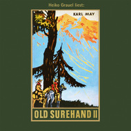Old Surehand II - Karl Mays Gesammelte Werke, Band 15 (Ungekürzte Lesung)