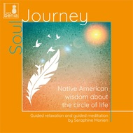 Soul Journey - Native American Wisdom About the Circle of Life - Guided Relaxation and Guided Meditation