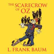 The Scarecrow of Oz - Oz, Book 9 (Unabridged)