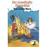 Hans Christian Andersen \/ Wilhelm Hauff, Der standhafte Zinnsoldat \/ Das kalte Herz