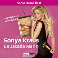 Baustelle Mann - Der ultimative Love-Guide (Ungekürzt)