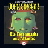 John Sinclair, Folge 116: Die Totenmaske aus Atlantis. Teil 4 von 4