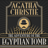 Hercule Poirot, The Adventure of the Egyptian Tomb (Unabridged)