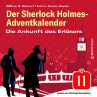 Die Ankunft des Erlösers - Der Sherlock Holmes-Adventkalender, Folge 11 (Ungekürzt)
