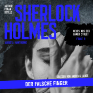 Sherlock Holmes: Der falsche Finger - Neues aus der Baker Street, Folge 9 (Ungekürzt)