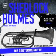 Sherlock Holmes: Die Geistertrompete - Neues aus der Baker Street, Folge 5 (Ungekürzt)