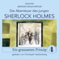 Sherlock Holmes: Ein grausames Prinzip - Die Abenteuer des jungen Sherlock Holmes, Folge 4 (Ungekürzt)