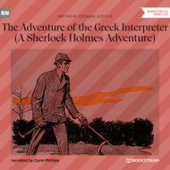 The Adventure of the Greek Interpreter - A Sherlock Holmes Adventure (Unabridged)
