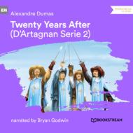 Twenty Years After - D\'Artagnan Series, Vol. 2 (Unabridged)