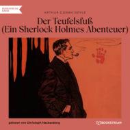 Der Teufelsfuß - Ein Sherlock Holmes Abenteuer (Ungekürzt)