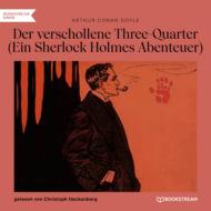 Der verschollene Three-Quarter - Ein Sherlock Holmes Abenteuer (Ungekürzt)