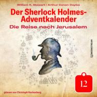 Die Reise nach Jerusalem - Der Sherlock Holmes-Adventkalender, Tag 12 (Ungekürzt)