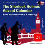 The Redeemer\'s Coming - The Sherlock Holmes Advent Calendar, Day 24 (Unabridged)