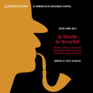 Being a Reprint from the Reminiscences of John H. Watson, M.D. - A Sherlock Holmes Novel - A Study in Scarlet, Book 1 (Unabridged)