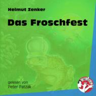 Das Froschfest (Ungekürzt)