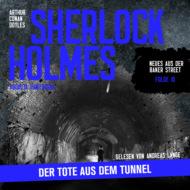 Sherlock Holmes: Der Tote aus dem Tunnel - Neues aus der Baker Street, Folge 10 (Ungekürzt)