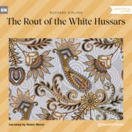 The Rout of the White Hussars (Unabridged)
