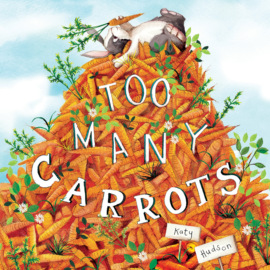 Too Many Carrots (Unabridged)