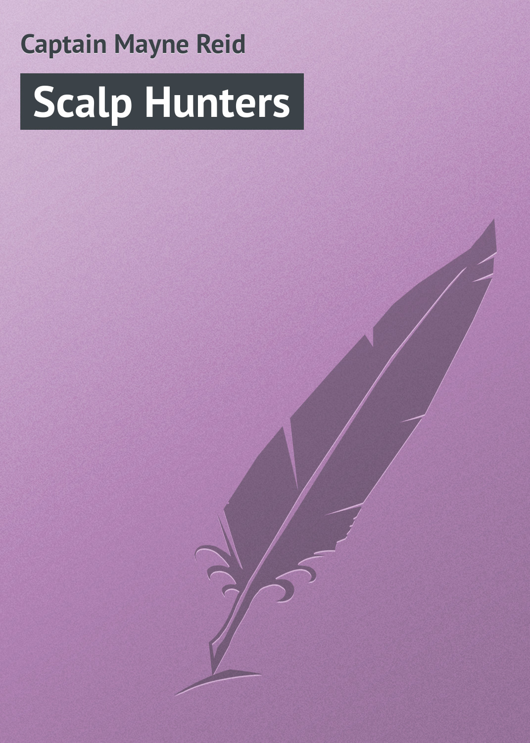 Майн Рид Scalp Hunters майн рид no quarter