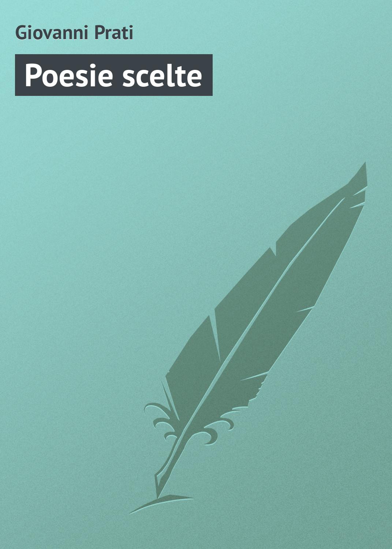 Giovanni Prati Poesie scelte giovanni giorgio alione poesie francesi