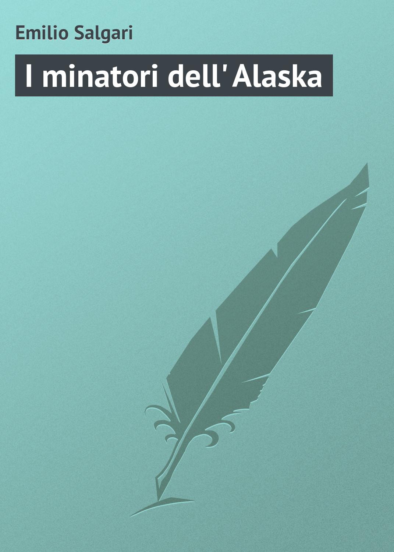 Emilio Salgari I minatori dell' Alaska