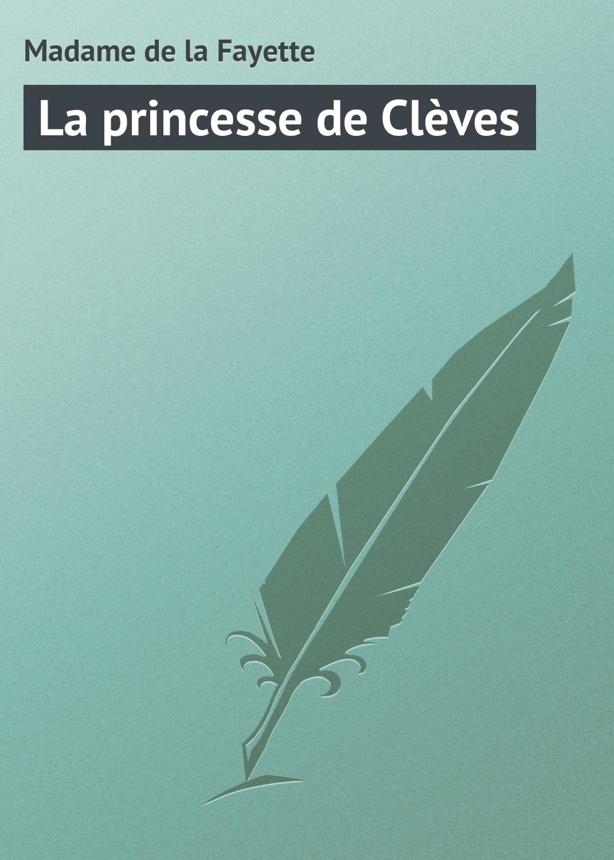 Madame de la Fayette La princesse de Clèves madame de sevigne