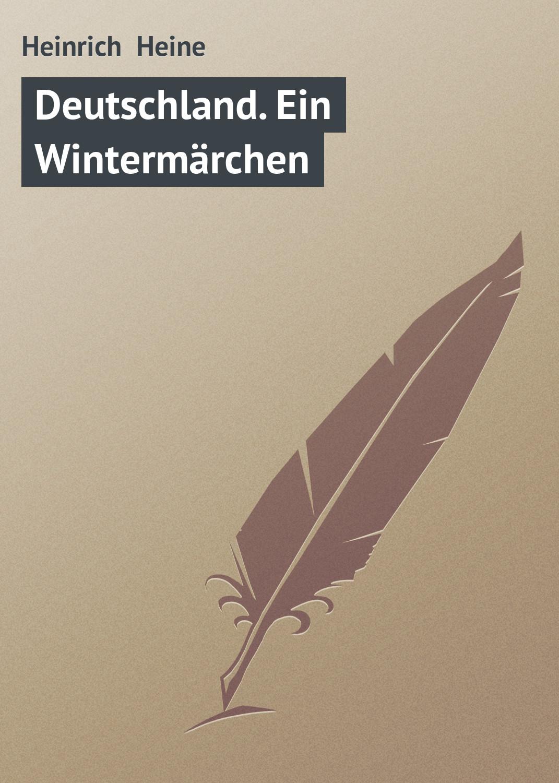 Heinrich Heine Deutschland. Ein Wintermärchen heinrich heine deutschland ein wintermärchen