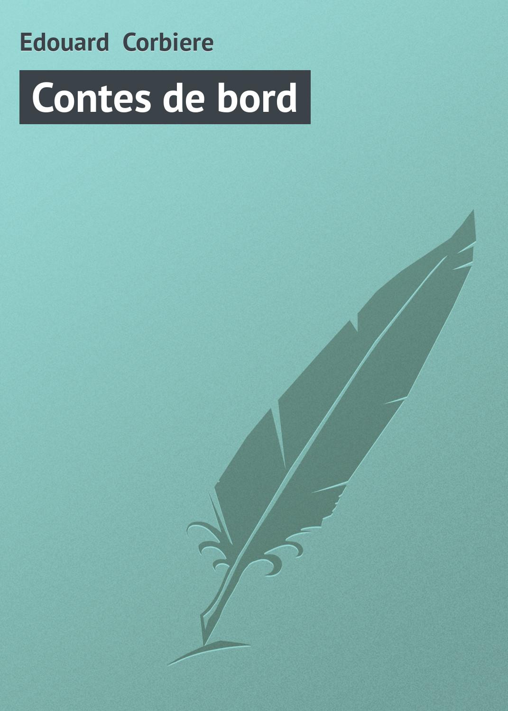цена на Edouard Corbiere Contes de bord