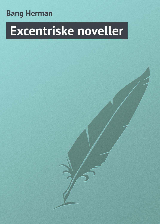 Bang Herman Excentriske noveller bang herman min gamle kammerat