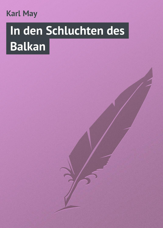 Karl May In den Schluchten des Balkan karl heinz bohle dresden in farbe