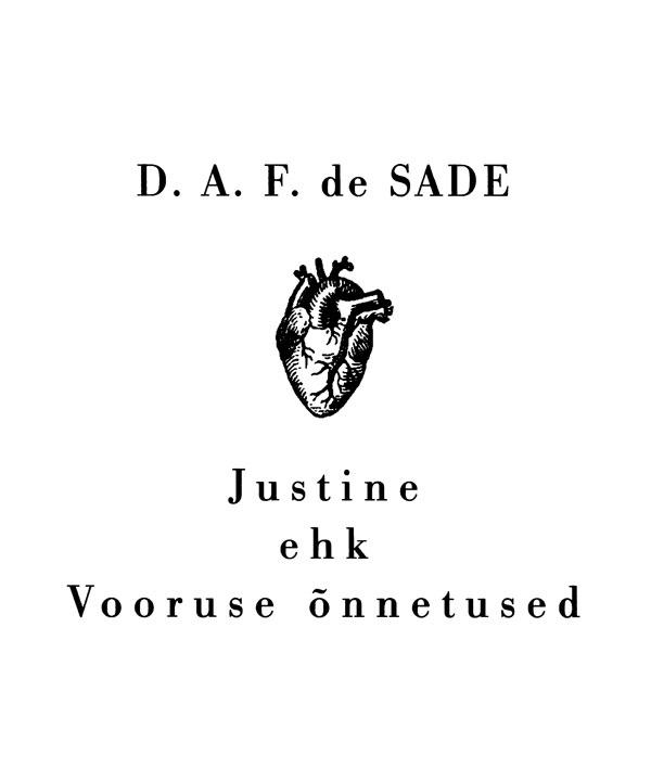D. A. F. de Sade Justine ehk Vooruse õnnetused valdur mikita lindvistika ehk metsa see lingvistika