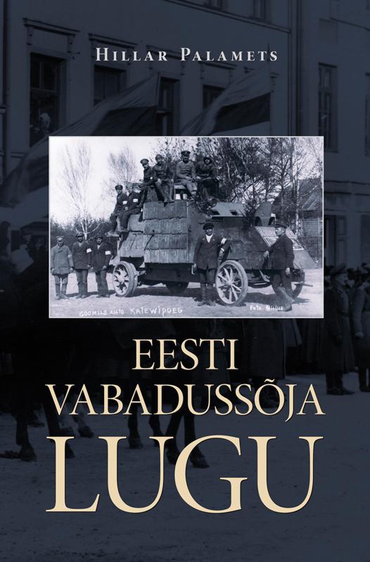Hillar Palamets Eesti Vabadussõja lugu maarja keskpaik eesti ajaloolised kõned