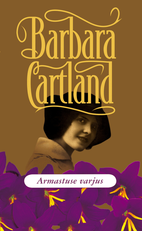 Барбара Картленд Armastuse varjus барбара картленд võidusõit armastuse nimel
