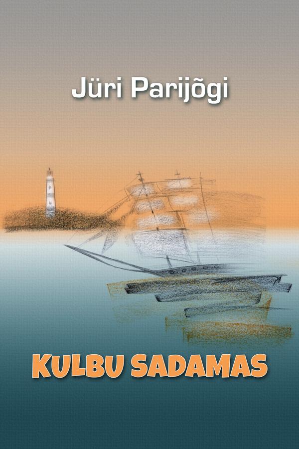 Jüri Parijõgi Kulbu sadamas jüri parijõgi teotahtelised poisid isbn 9789949515202