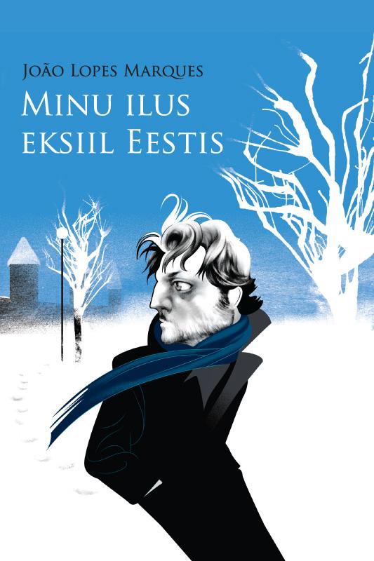 João Lopes Marques Minu ilus eksiil Eestis joão lopes marques eesti ilu välimääraja