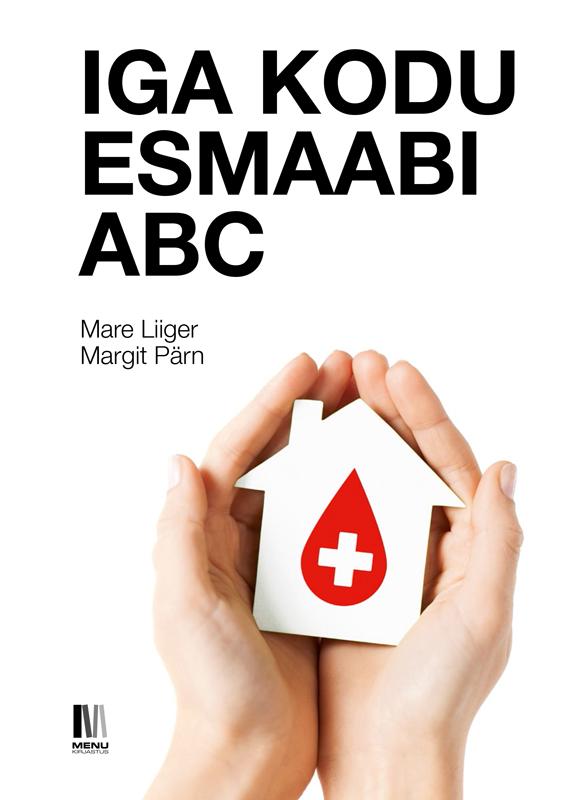 Iga kodu esmaabi ABC ( Mare Liiger  )