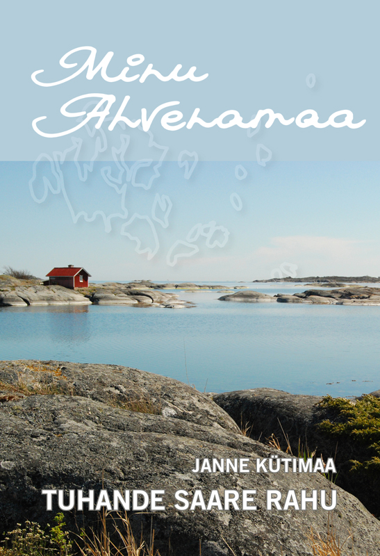 Janne Kütimaa Minu Ahvenamaa. Tuhande saare rahu hille hanso minu istanbul poolik ja tervik
