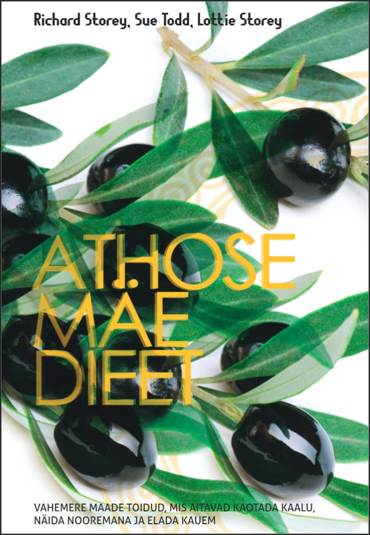 Richard Storey Athose mäe dieet. Vahemere maade toidud, mis aitavad kaotada kaalu, näida nooremana ja elada kauem alejandro junger m d puhastumine keha loomuliku tervenemisvõime taastamise programm vabane mürkidest taastu ja noorene