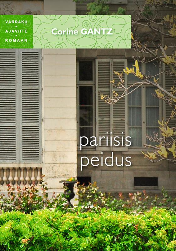 Corine Gantz Pariisis peidus. Sari Varraku ajaviiteromaan
