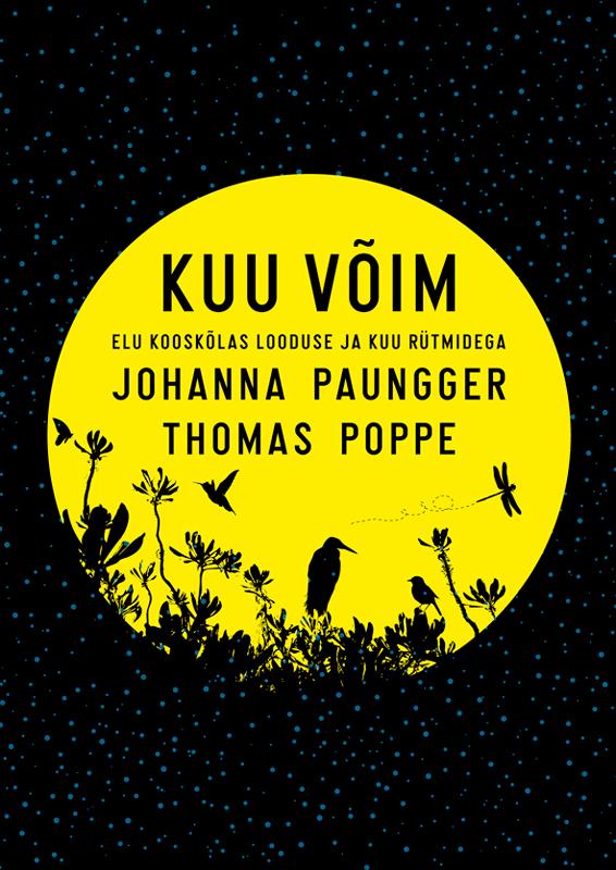 Фото - Johanna Paungger Kuu võim. Elu kooskõlas looduse ja kuu rütmidega siim veskimees kuu ordu