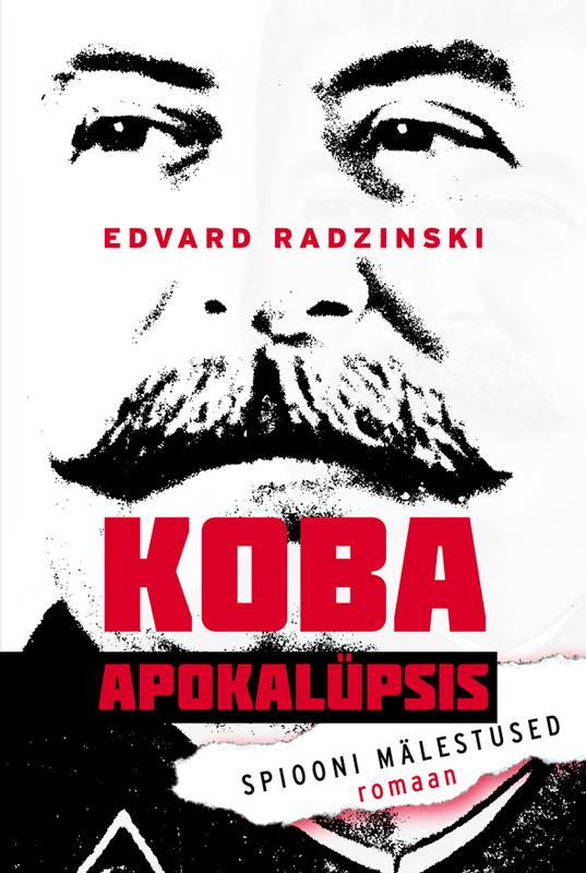 Эдвард Радзинский Koba apokalüpsis. Spiooni mälestused marko mihkelson venemaa valguses ja varjus