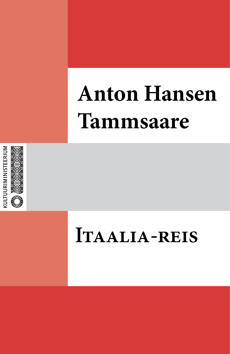 Антон Хансен Таммсааре Itaalia-reis jaan tangsoo kotermann juko imeline reis läbi eestimaa isbn 9789985321874