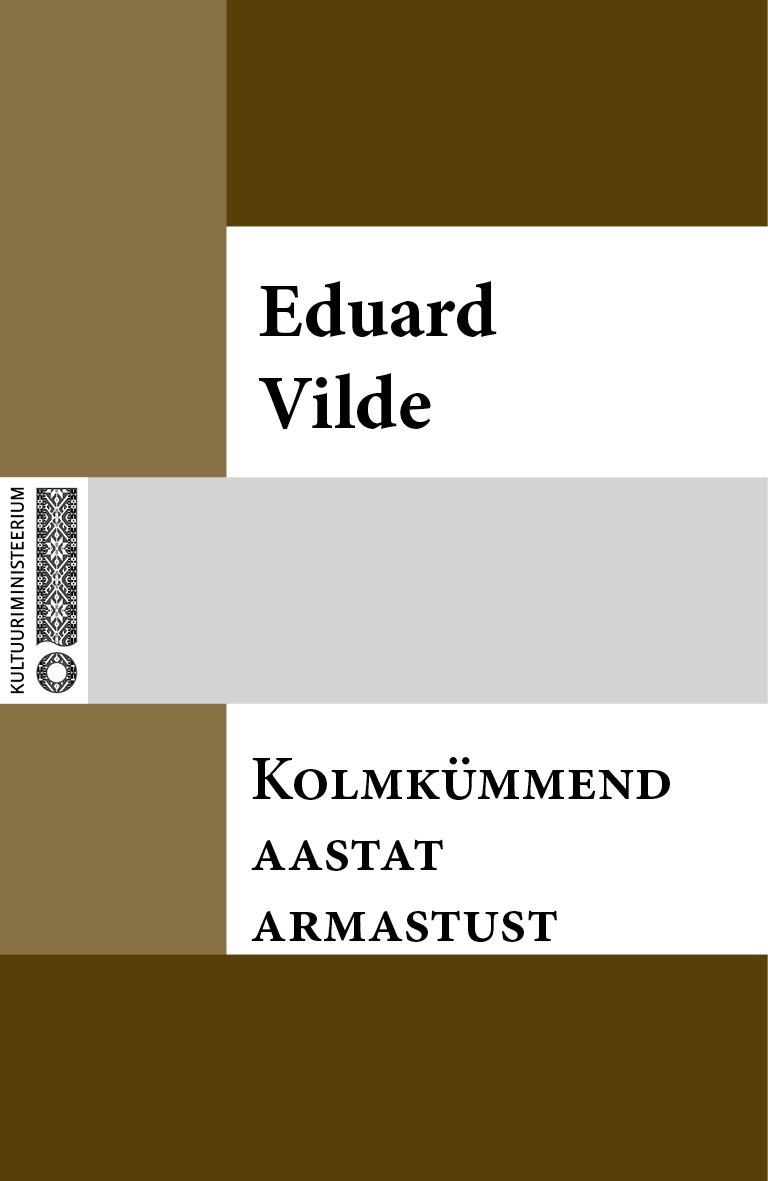 Эдуард Вильде Kolmkümmend aastat armastust eduard vilde uued orjad