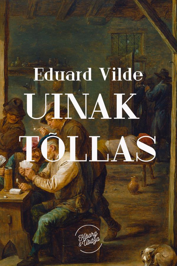 Эдуард Вильде Uinak tõllas